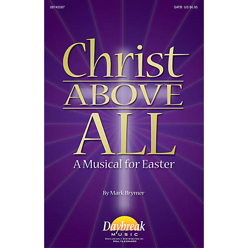 Daybreak Music Christ Above All (A Musical for Easter) PREV CD Arranged by Mark Brymer