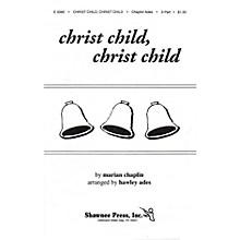 Shawnee Press Christ Child, Christ Child 2-Part Arranged by Hawley Ades