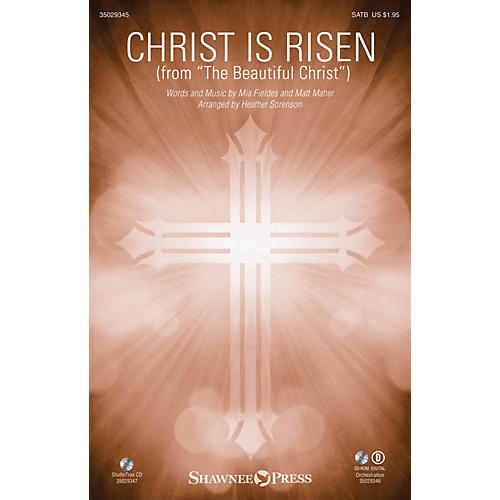 Shawnee Press Christ Is Risen (from The Beautiful Christ) SATB arranged by Heather Sorenson