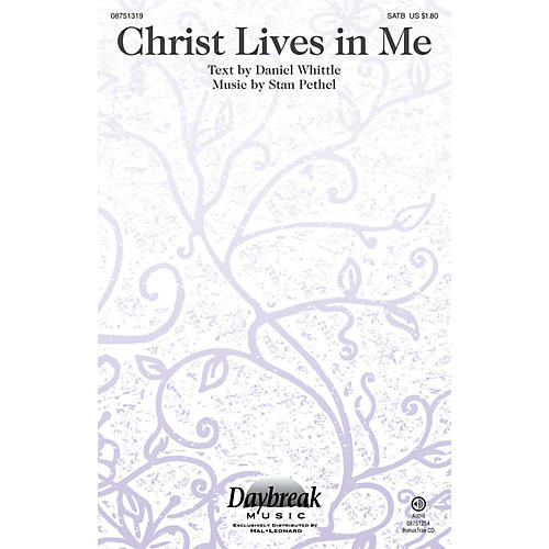 Daybreak Music Christ Lives in Me SATB composed by Stan Pethel