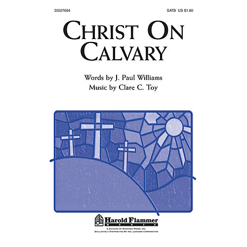 Shawnee Press Christ on Calvary SATB composed by Clare C. Toy