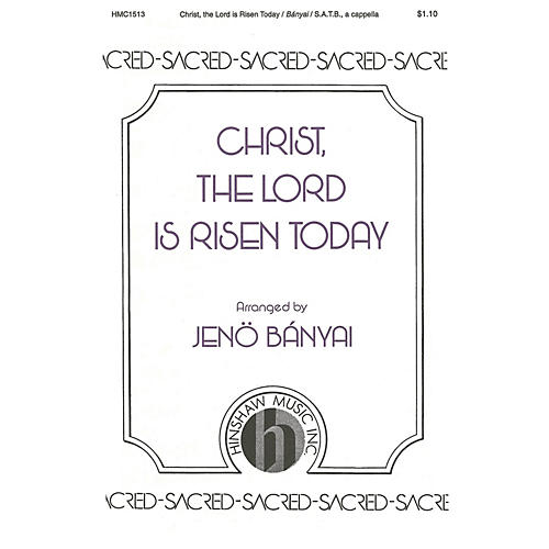 Hinshaw Music Christ, the Lord, Is Risen Today SATB