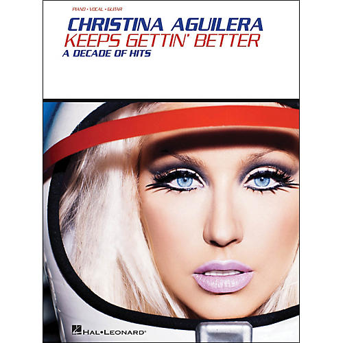 Hal Leonard Christina Aguilera - Keeps Gettin' Better: A Decade Of Hits arranged for piano, vocal, and guitar (P/V/G)