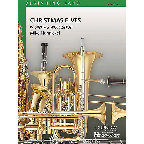 Curnow Music Christmas Elves in Santa's Workshop (Grade 0.5 - Score Only) Concert Band Level .5 by Mike Hannickel