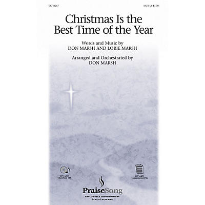 PraiseSong Christmas Is the Best Time of the Year SATB composed by Don Marsh