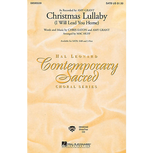 Hal Leonard Christmas Lullaby (I Will Lead You Home) SATB by Amy Grant arranged by Mac Huff