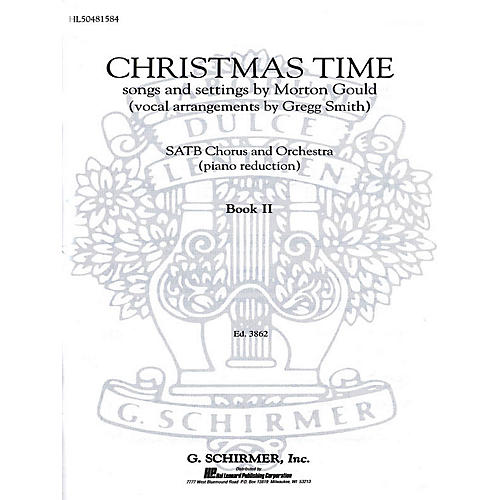 G. Schirmer Christmas Time Book 2 SATB composed by M Gould