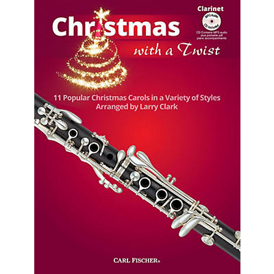 Carl Fischer Christmas With A Twist Book with CD - Clarinet
