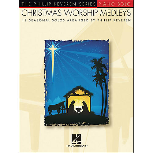 Hal Leonard Christmas Worship Medleys - The Phillip Keveren Series arranged for piano solo