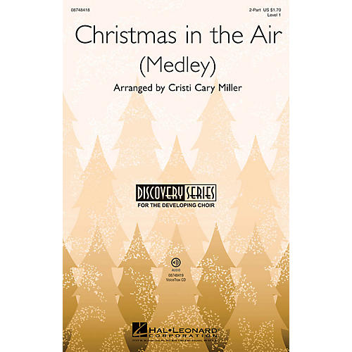 Hal Leonard Christmas in the Air (Medley) Discovery Level 1 2-Part arranged by Cristi Cary Miller