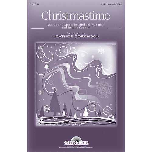 Shawnee Press Christmastime SATB a cappella by Michael W. Smith arranged by Heather Sorenson
