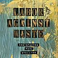 Alliance Christopher Paul Stelling - Labor Against Waste thumbnail