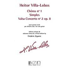 Editions Durand Chôros No. 1 / Simples / Valsa Concerto No. 2, Op. 8 Editions Durand by Villa-Lobos Edited by Zigante