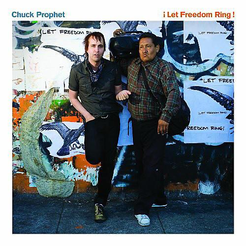 Alliance Chuck Prophet - Let Freedom Ring
