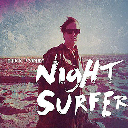 Alliance Chuck Prophet - Night Surfer