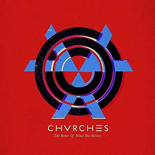 Alliance Chvrches - Bones Of What