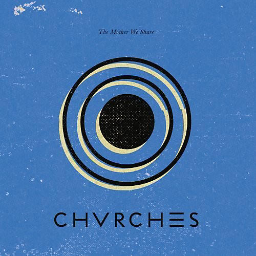 Alliance Chvrches - Mother We Share
