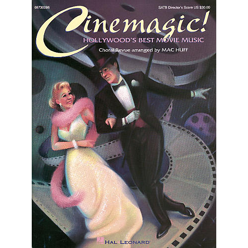 Hal Leonard Cinemagic! - Hollywood's Best Movie Music (Medley) SATB Score arranged by Mac Huff