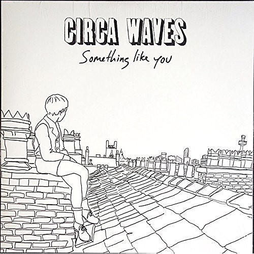 Alliance Circa Waves - Something Like You