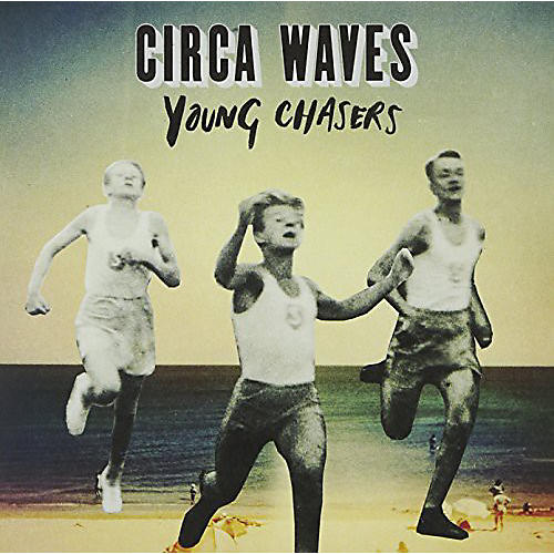 Alliance Circa Waves - Young Chasers