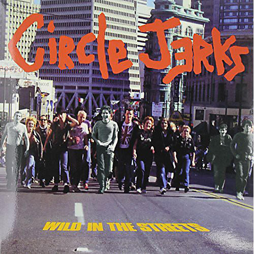 Alliance Circle Jerks - Wild in the Streets