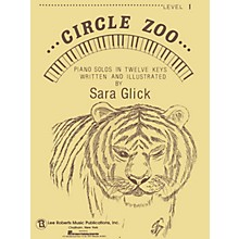 Lee Roberts Circle Zoo - Level 1 (Piano Solos in Twelve Keys) Pace Piano Education Series Composed by Sara Glick