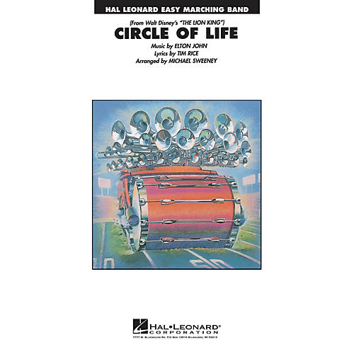 Hal Leonard Circle of Life (from The Lion King) Marching Band Level 2-3 Arranged by Michael Sweeney