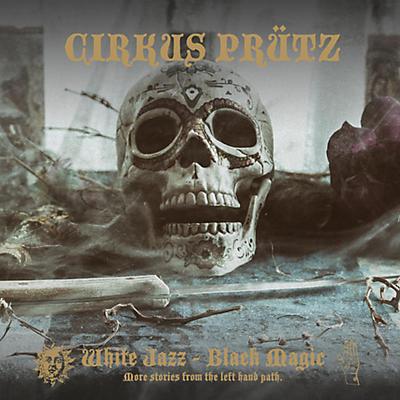 Cirkus Prutz - White Jazz - Black Magic