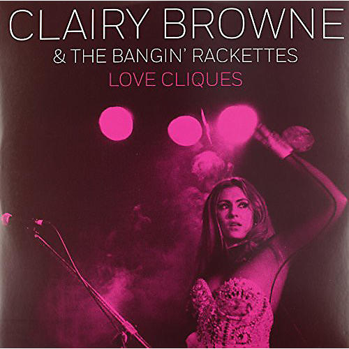 Alliance Clairy Browne & the Bangin' Rackettes - Love Cliques