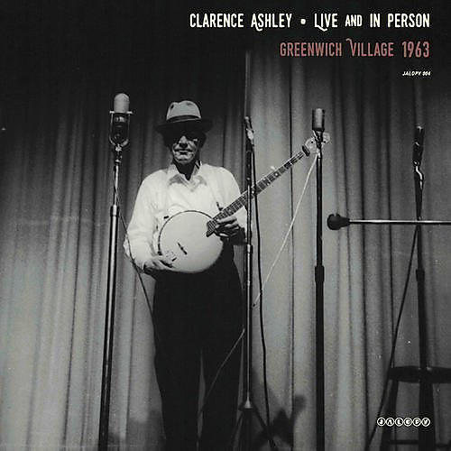 Alliance Clarence Ashley - Live And In Person: Greenwich Village 1963
