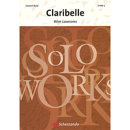 De Haske Music Claribelle (Score & Parts) Concert Band Level 3 Composed by Wim Laseroms