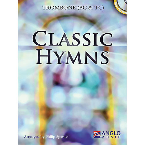 Anglo Music Classic Hymns (Trombone) Anglo Music Press Play-Along Series