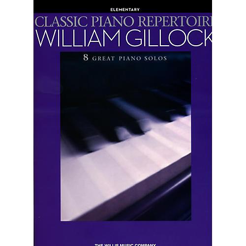 Hal Leonard Classic Piano Repertoire - William Gillock (8 Great Piano Solos) Elementary