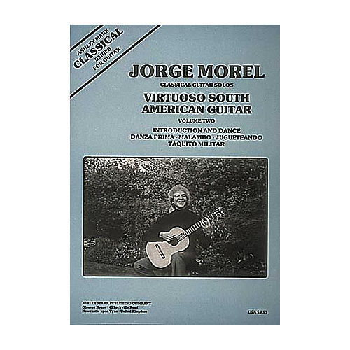 Ashley Mark Classical Guitar Solos Virtuoso South American Guitar Volume 2