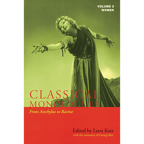 Applause Books Classical Monologues: Women Applause Books Series Softcover