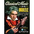 Hal Leonard Classical Music For The Ukulele Book/CD thumbnail