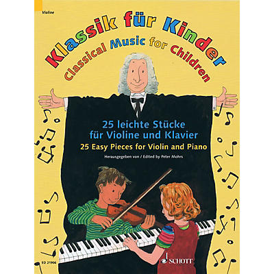 Schott Classical Music for Children (25 Pieces for Violin and Piano) String Series Softcover