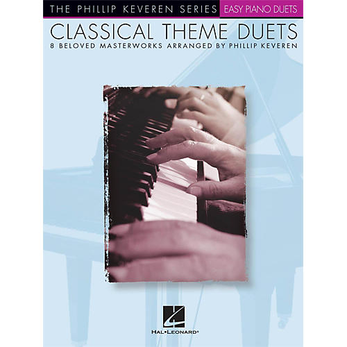 Hal Leonard Classical Theme Duets Easy Piano Duets Phillip Keveren Series