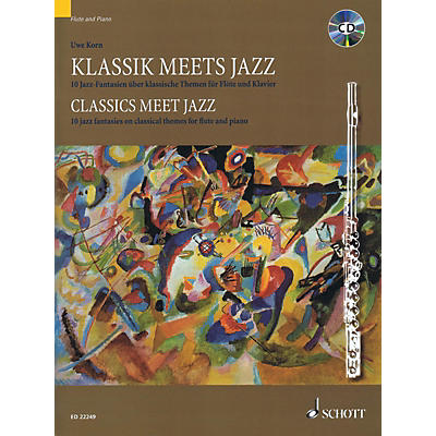 Schott Classics Meet Jazz: 10 Jazz Fantasies on Classical Themes for Flute and Piano Woodwind Solo Softcover with CD