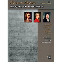 Alfred Classics for Students: Bach, Mozart & Beethoven, Book 3 - Late Intermediate