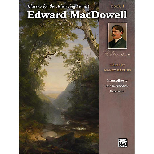 Alfred Classics for the Advancing Pianist: Edward MacDowell Book 1 Intermediate / Late Intermediate