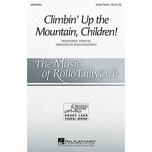 Hal Leonard Climbin' Up the Mountain, Children! 3 Part Treble arranged by Rollo Dilworth