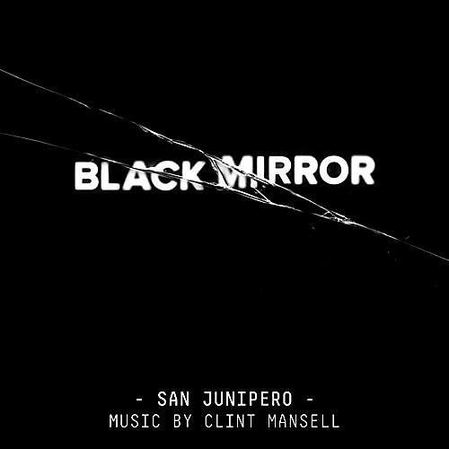 Alliance Clint Mansell - Black Mirror: San Junipero (Original Score)