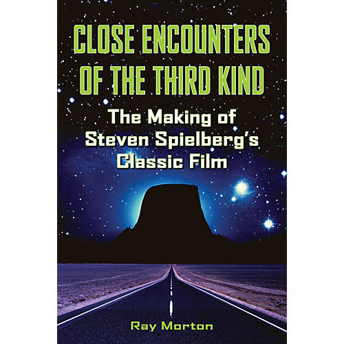 Applause Books Close Encounters of the Third Kind Applause Books Series Softcover Written by Ray Morton