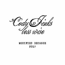 Cody Jinks - Less Wise Modified