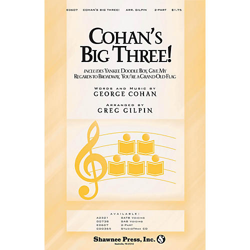 Shawnee Press Cohan's Big Three! 2-Part arranged by Greg Gilpin