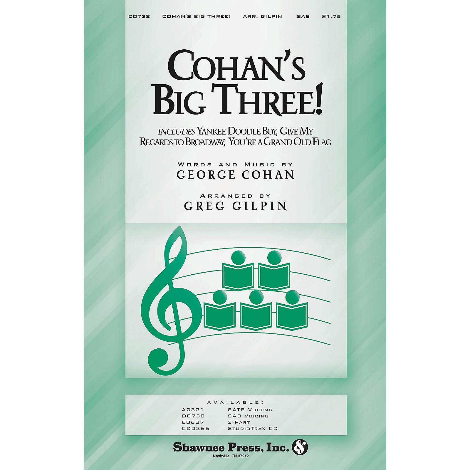 Shawnee Press Cohan's Big Three! SAB arranged by Greg Gilpin