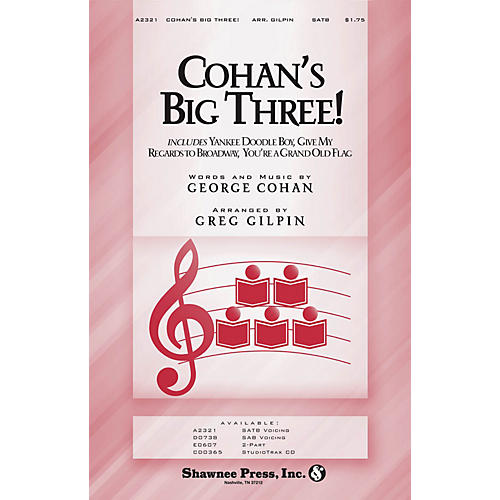 Shawnee Press Cohan's Big Three! SATB arranged by Greg Gilpin