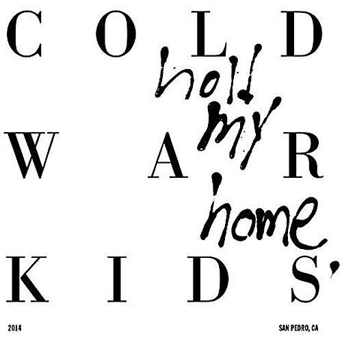 Alliance Cold War Kids - Hold My Home