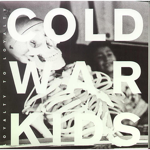 Alliance Cold War Kids - Loyalty to Loyalty